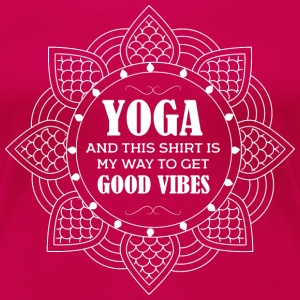 Yoga Good Vibes T-Shirts - Women's Premium T-Shirt