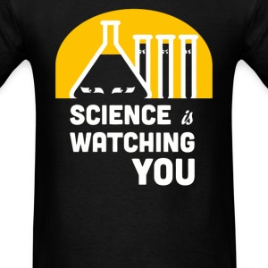 Science is Watching You - Men's T-Shirt