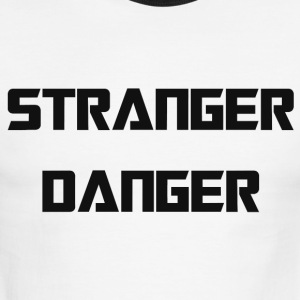 STRANGER DANGER!  - Men's Ringer T-Shirt