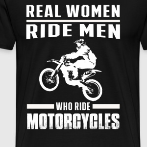 Moorcycle - Real women ride men who ride dirtbike - Men's Premium T-Shirt