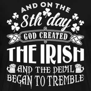 Irish - On 8th day god created the Irish t-shirt - Men's Premium T-Shirt
