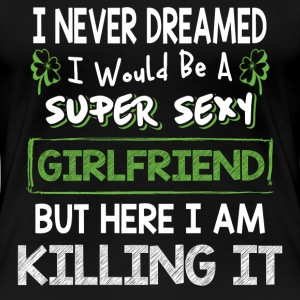 Girlfriend - I never dreamed of being a cool gf - Women's Premium T-Shirt