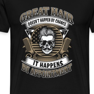 Hair stylist - Great hair doesn't happen by chance - Men's Premium T-Shirt