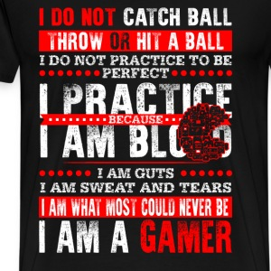 Gamer - I am what most could never be cool t - shi - Men's Premium T-Shirt