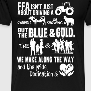 Farmer - FFA isn't just abou driving a trailer tee - Men's Premium T-Shirt