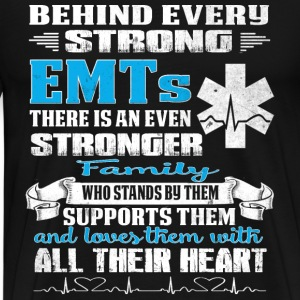 EMT - Family is behind every strong EMTs t-shirt - Men's Premium T-Shirt