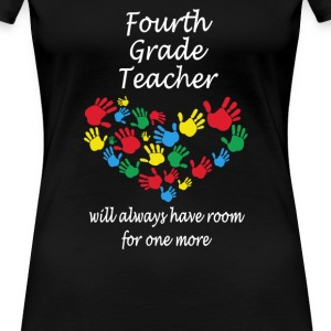 Fourth grade teacher - Have room for one more - Women's Premium T-Shirt