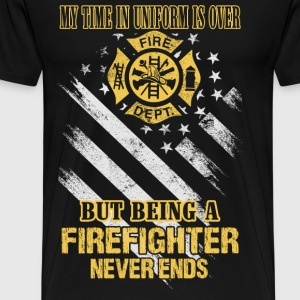Firefighter - Being a firefighter never ends tee - Men's Premium T-Shirt