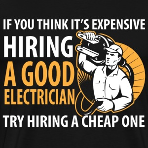 Electrician - It's expensive hiring an electrician - Men's Premium T-Shirt