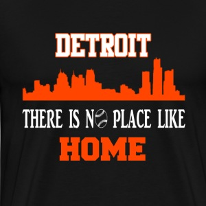 Detroit - There is no place like home Detroit city - Men's Premium T-Shirt