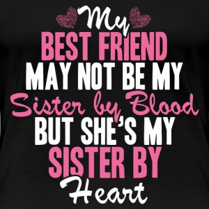 Best friend - She's my sister by heart awesome tee - Women's Premium T-Shirt