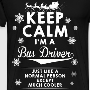 Bus Driver - Keep calm I'm a bus driver t-shirt - Men's Premium T-Shirt