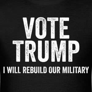 Vote Trump Quote Rebuild Our Military Pro Presiden - Men's T-Shirt