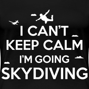 cant keep calm skydiving T-Shirts - Women's Premium T-Shirt