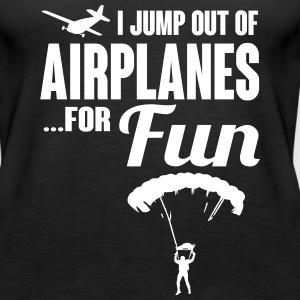 I jump out of airplanes for fun Tanks - Women's Premium Tank Top