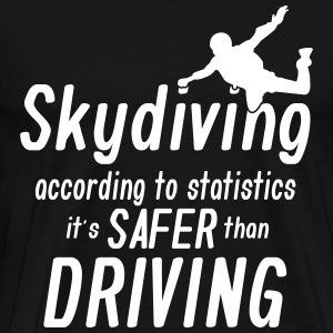 skydiving is saver than driving T-Shirts - Men's Premium T-Shirt