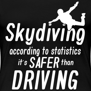 skydiving is saver than driving T-Shirts - Women's Premium T-Shirt