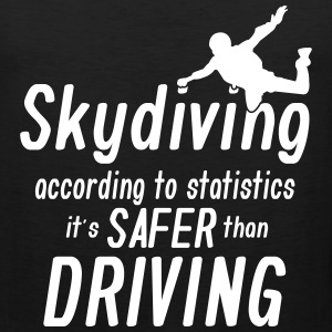 skydiving is saver than driving Sportswear - Men's Premium Tank