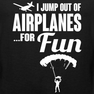 I jump out of airplanes for fun Sportswear - Men's Premium Tank