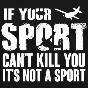 skydiving. this sport can kill you T-Shirts - Men's Premium T-Shirt