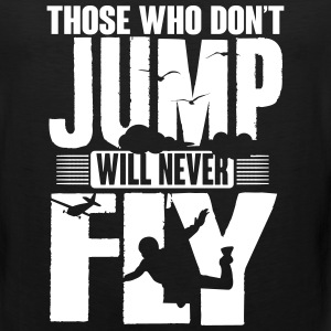 those who not jump will never fly Sportswear - Men's Premium Tank