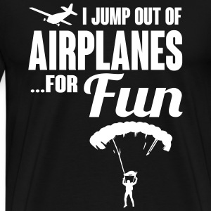 I jump out of airplanes for fun T-Shirts - Men's Premium T-Shirt