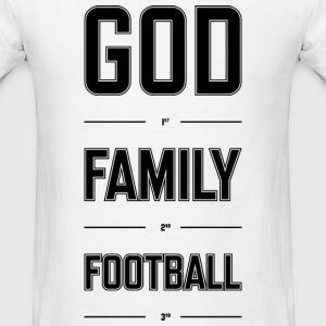 God First. Family Second. Football Third. - Men's T-Shirt