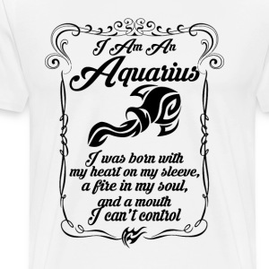 I Am An Aquarius T-Shirts - Men's Premium T-Shirt