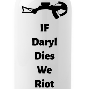 If Daryl Dies We Riot Sportswear - Water Bottle