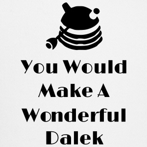 You Would Make A Wonderful Dalek Sportswear - Trucker Cap