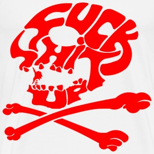 Fuck Shit Up Skull  - Men's Premium T-Shirt