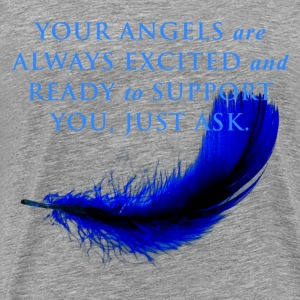 Your Angels are always excited and ready - Men's Premium T-Shirt