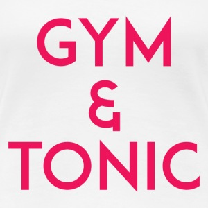 Gym and Tonic Pink T-Shirts - Women's Premium T-Shirt