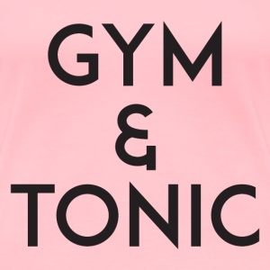 Gym and Tonic Black T-Shirts - Women's Premium T-Shirt