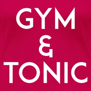 Gym and Tonic White T-Shirts - Women's Premium T-Shirt
