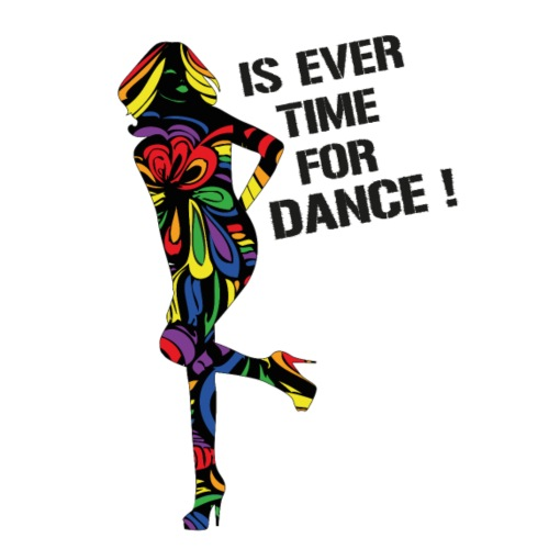 IS EVER TIME FOR DANCE RAINBOW