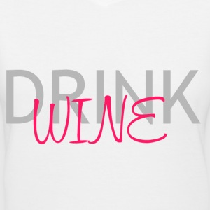 DRINK WINE T-Shirts - Women's V-Neck T-Shirt
