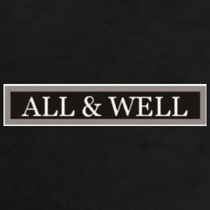 All and Well T-Shirts - Men's T-Shirt