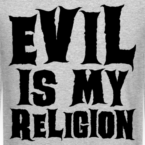 Evil is my Religion