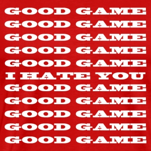 Good Game I Hate You - Men's Premium T-Shirt
