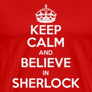 Keep Calm Believe In Sherlock - Men's Premium T-Shirt