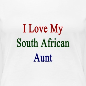 i_love_my_south_african_aunt T-Shirts - Women's Premium T-Shirt