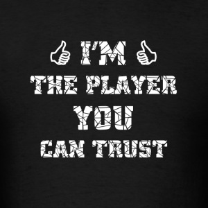 i'm the player - Men's T-Shirt