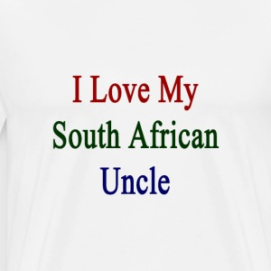 i_love_my_south_african_uncle T-Shirts - Men's Premium T-Shirt