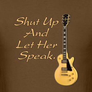 Shut up and let her speak - Men's T-Shirt