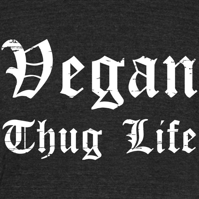 Vegan Thug Life T-Shirt (Unisex)