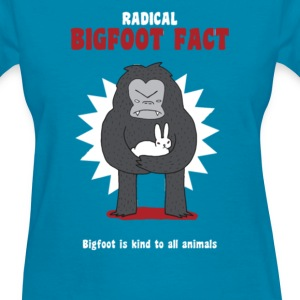 Bigfoot is kind to all an - Women's T-Shirt