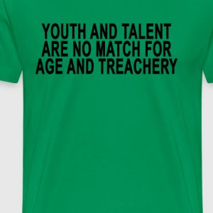 youth_and_talent_are_no_match_for_age_an - Men's Premium T-Shirt