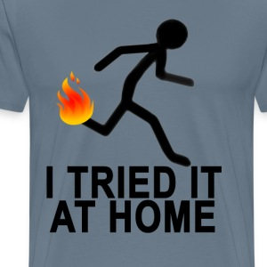 i_tried_it_at_home - Men's Premium T-Shirt