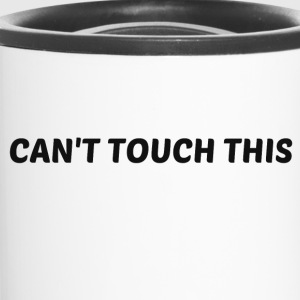 CAN'T TOUCH THIS Mugs & Drinkware - Travel Mug